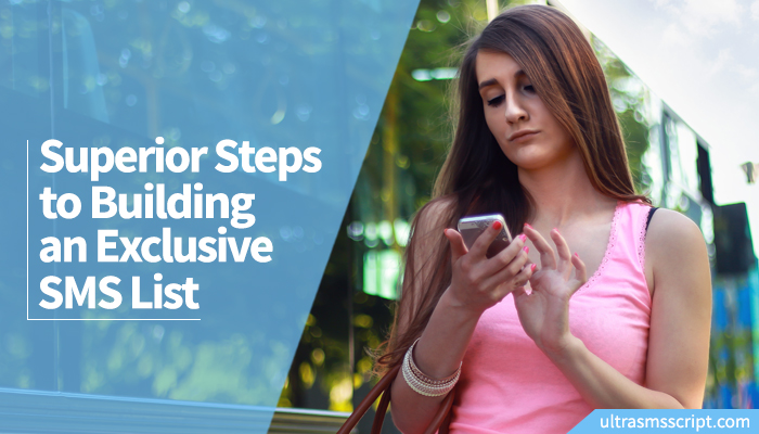 Superior Steps to Building an Exclusive SMS List