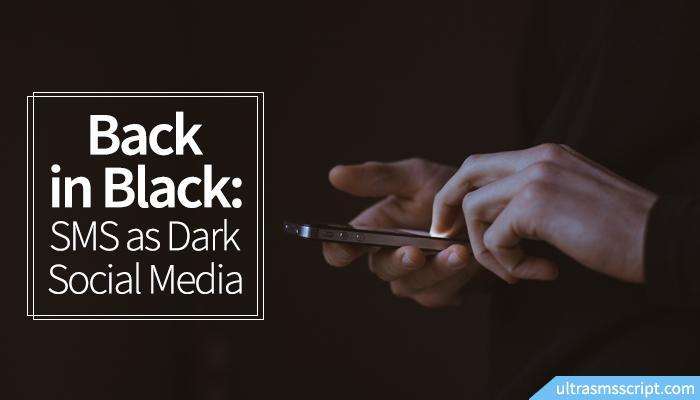 Back in Black: SMS as Dark Social Media