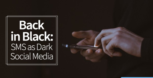 Back in Black: SMS as Dark Social Media