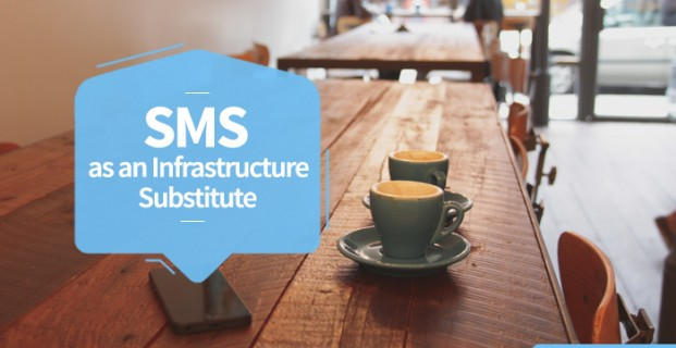 SMS as an Infrastructure Substitute