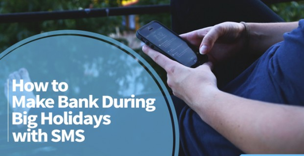 How to Make Bank During Big Holidays with SMS