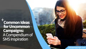 Common Ideas for Uncommon Campaigns: A Compendium of SMS Inspiration